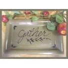 """Gather"" Platter"